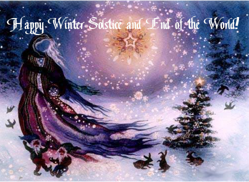 dec 21 2012 happy winter solstice and end of the world